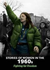 Stories of Women in the 1960s: Fighting for Freedom (Women's Stories from Histor
