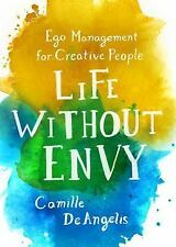 Life Without Envy: Ego Management for Creative People by Camille Deangelis