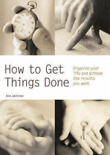 How to Get Things Done: Organize Your Life and Achieve the Results You Want (Pyr