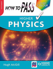 How to Pass Higher Physics (How To Pass - Higher Level) High McGill Very Good Bo