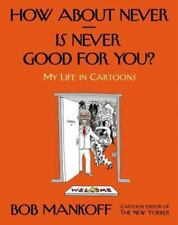 How About Never--Is Never Good for You?: My Life in Cartoons-ExLibrary