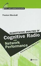 Quantitative Analysis of Cognitive Radio and Network Performance (Mobile Communi