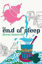 Somerville, Rowan The End Of Sleep Very Good Book
