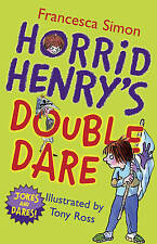 HORRID HENRY'S DOUBLE DARE by FRANCESCA SIMON & TONY ROSS