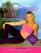 Tamilee Webb's Defy Gravity Workout: The Revolutionary Workout Program that Lift