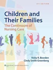 Children and Their Families : The Continuum of Nursing Care by Vicky R....