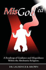 MisGod'ed: A Roadmap of Guidance and Misguidance in the Abrahamic Religions  K2