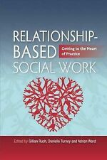 Relationship-based Social Work: Getting to the Heart of Practice by Jessica...
