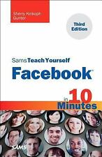 Sams Teach Yourself Facebook in 10 Minutes by Sherry Kinkoph Gunter (2012,...