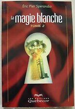 La Magie blanche, tome 2 E Pier SPERANDIO éd Québécor  1999