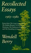 Recollected Essays, 1965-1980 by Wendell Berry