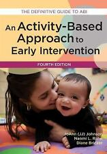 Activity-Based Approach to Early Intervention by JoAnne Johnson, Diane D....