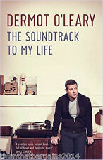 The Soundtrack to My Life by Dermot O'Leary (Hardback, 2014) RRP £20
