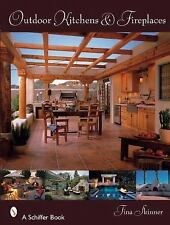 Outdoor Kitchens & Fireplaces (Schiffer Books), Tina Skinner, Good Book