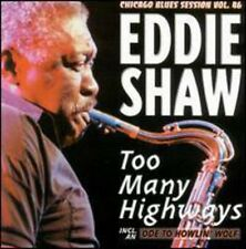 Eddie Shaw - Too Many Highways [New CD]