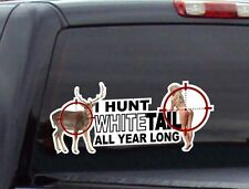 "13""  I Hunt WhiteTAIL All Year Long Vinyl Graphic Decal Deer Decoy Feeder Scope"