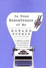 In Fond Remembrance of Me: A Memoir of Myth and Uncommon Friendship in the Arcti