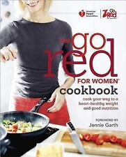 American Heart Association The Go Red For Women Cookbook: Cook Your Way to a Hea