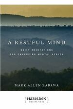 A Restful Mind : Daily Meditations for Enhancing Mental Health by Mark Allen...