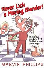 Never Lick a Moving Blender!, Phillips, Marvin, Good Book