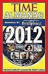 Time Almanac 2012: Powered By Encyclopedia Britannica, Editors of Time Magazine,