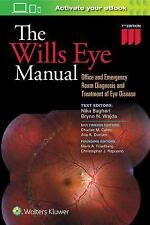 Wills Eye Manual : Office and Emergency Room Diagnosis and Treatment of Eye...