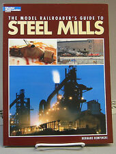 KALMBACH MODEL RAILROADER'S GUIDE TO STEEL MILLS BOOK train o gauge lionel 12435