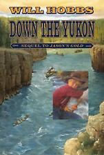 Down the Yukon by Will Hobbs and William Hobbs (2002, Paperback)
