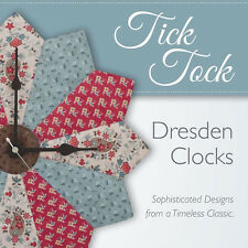TICK TOCK DRESDEN CLOCKS Sophisticated Classic Quilt Block Patterns NEW BOOKLET