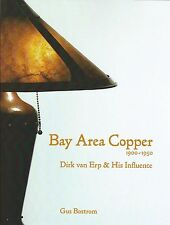 Bay Area Copper, 1900-1950, Dirk van Erp & His Influence - Stickley Era