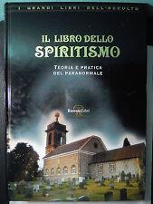 IL LIBRO DELLO SPIRITISMO - MARCHIARO C. E OSSOLA F. - RUSCONI LIBRI