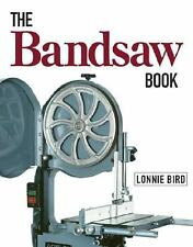 The Bandsaw Book by Lonnie Bird (1999, Paperback)