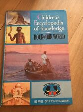 Childrens Encyclopedia of Knowledge Book of Our World 1965 V Good Condition