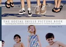 The Social Skills Picture Book : Teaching Play, Emotion, and Communication to...