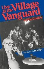 Live At The Village Vanguard (Da Capo Paperback) Gordon, Max Paperback