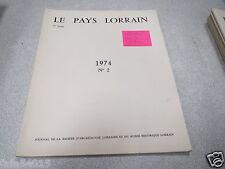 LE PAYS LORRAIN 1974 N° 2 Les combats du Bois - le - Prêtre 1914 André Zaluski *