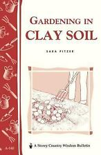 Gardening in Clay Soil by Sara Pitzer (1995, Paperback)