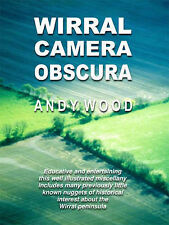 Wirral Camera Obscura (Countyvise), Andy Wood, Good Condition Book, ISBN 1901231