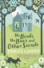 The Birds, the Bees and Other Secrets (Macmillan New Writing), Garrood, Frances,