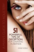 Fifty-One Powerful Tips of Deception for Cheating Husbands : A Man's Guide to...