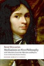 Oxford World's Classics: Meditations on First Philosophy : With Selections...