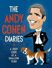 THE ANDY COHEN DIARIES Deep Look at Shallow Year (2014) NEW book autobiography