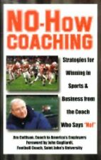 No-How Coaching: Strategies for Winning in Sports and Business from the Coach W