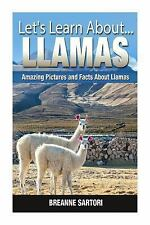 Let's Learn About: Llamas : Amazing Pictures and Facts about Lemurs by...