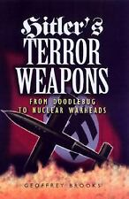 Hitler's Terror Weapons : From Doodlebug to Nuclear Warheads by Geoffrey...
