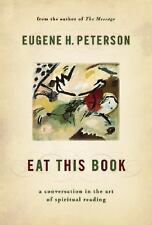 Eat This Book: A Conversation in the Art of Spiritual Reading, Eugene H. Peterso