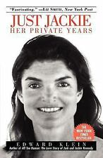 Just Jackie : Her Private Years by Edward Klein (1999, Paperback)