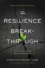 The Resilience Breakthrough by Christian Moore (2014, Paperback)