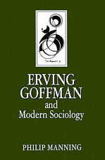 Erving Goffman and Modern Sociology by Philip Manning (Paperback, 1992)