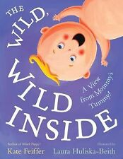 The Wild, Wild Inside: A View from Mommy's Tummy! Paula Wiseman Books)